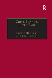 Crisis Banking in the East: The History of the Chartered Mercantile Bank of London, India and China, 1853–93