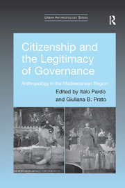 Citizenship and the Legitimacy of Governance: Anthropology in the Mediterranean Region