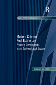 Modern Chinese Real Estate Law: Property Development in an Evolving Legal System