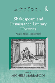 Shakespeare and Renaissance Literary Theories: Anglo-Italian Transactions