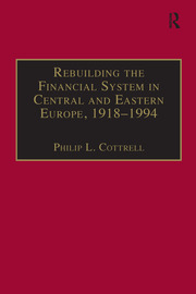 Rebuilding the Financial System in Central and Eastern Europe, 1918–1994