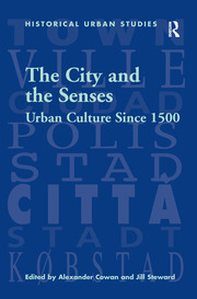 The City and the Senses: Urban Culture Since 1500