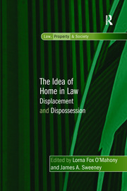 The Idea of Home in Law: Displacement and Dispossession