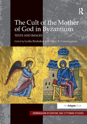 The Cult of the Mother of God in Byzantium: Texts and Images