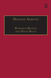 Digenes Akrites: New Approaches to Byzantine Heroic Poetry