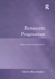 Renascent Pragmatism: Studies in Law and Social Science