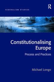 Constitutionalising Europe: Processes and Practices