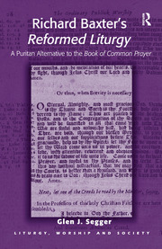 Richard Baxter's Reformed Liturgy: A Puritan Alternative to the Book of Common Prayer