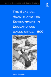 The Seaside, Health and the Environment in England and Wales since 1800