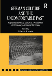 German Culture and the Uncomfortable Past: Representations of National Socialism in Contemporary Germanic Literature