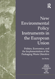 New Environmental Policy Instruments in the European Union: Politics, Economics, and the Implementation of the Packaging Waste Directive