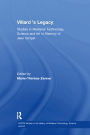 Villard's Legacy: Studies in Medieval Technology, Science and Art in Memory of Jean Gimpel