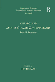 Volume 6, Tome II: Kierkegaard and His German Contemporaries - Theology