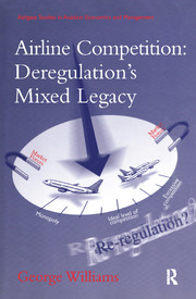 Airline Competition: Deregulation's Mixed Legacy