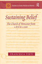 Sustaining Belief: The Church of Worcester from c.870 to c.1100