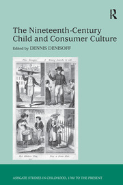The Nineteenth-Century Child and Consumer Culture