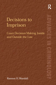 Decisions to Imprison: Court Decision-Making Inside and Outside the Law
