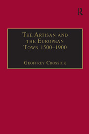The Artisan and the European Town, 1500–1900