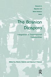 The Bosnian Diaspora: Integration in Transnational Communities
