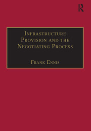 Infrastructure Provision and the Negotiating Process