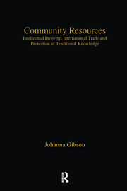 Community Resources: Intellectual Property, International Trade and Protection of Traditional Knowledge