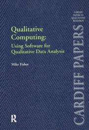 Qualitative Computing: Using Software for Qualitative Data Analysis