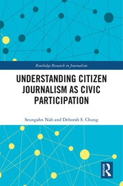 Understanding Citizen Journalism as Civic Participation