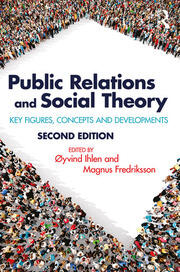 Public Relations and Social Theory: Key Figures, Concepts and Developments