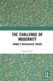 The Challenge of Modernity: Simmel's Sociological Theory