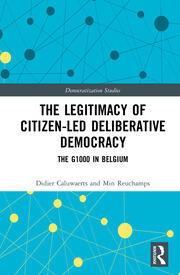 The Legitimacy of Citizen-led Deliberative Democracy: The G1000 in Belgium