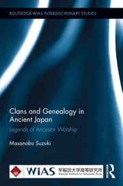 Clans and Genealogy in Ancient Japan: Legends of Ancestor Worship