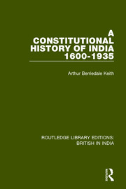 A Constitutional History of India, 1600-1935