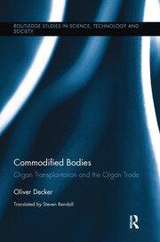 Commodified Bodies: Organ Transplantation and the Organ Trade