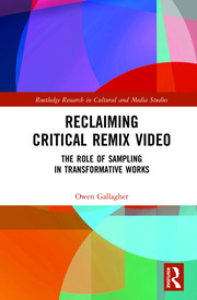 Reclaiming Critical Remix Video; Gallagher