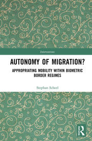 Autonomy of Migration?: Appropriating Mobility within Biometric Border Regimes
