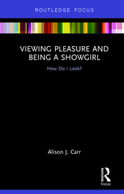 Viewing Pleasure and Being a Showgirl: How do I look?