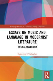 Essays on Music and Language in Modernist Literature: Musical Modernism