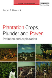 Plantation Crops, Plunder and Power: Evolution and exploitation