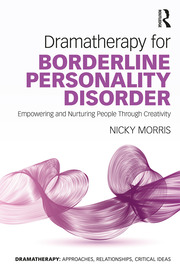 Dramatherapy for Borderline Personality Disorder: Empowering and Nurturing people through Creativity