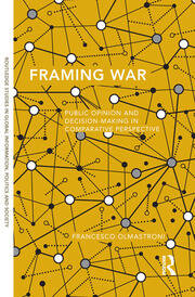 Framing War: Public Opinion and Decision-Making in Comparative Perspective