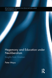 Hegemony and Education Under Neoliberalism: Insights from Gramsci
