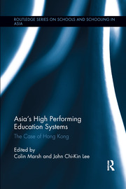 Asia's High Performing Education Systems: The Case of Hong Kong