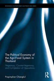 The Political Economy of the Agri-Food System in Thailand: Hegemony, Counter-Hegemony, and Co-Optation of Oppositions