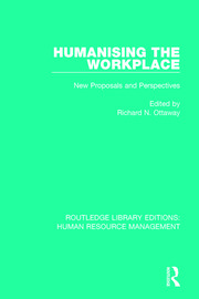 Humanising the Workplace: New Proposals and Perspectives