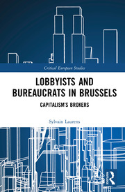 Lobbyists and Bureaucrats in Brussels: Capitalism's Brokers