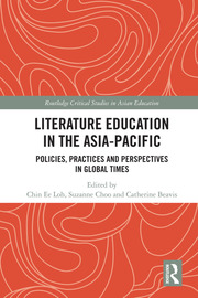 Literature Education in the Asia-Pacific: Policies, Practices and Perspectives in Global Times