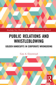 Public Relations and Whistleblowing: Golden Handcuffs in Corporate Wrongdoing