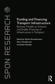 Funding and Financing Transport Infrastructure: Business Models to Enhance and Enable Financing of Infrastructure in Transport