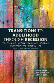 Transitions to Adulthood Through Recession: Youth and Inequality in a European Comparative Perspective