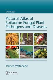 Pictorial Atlas of Soilborne Fungal Plant Pathogens and Diseases